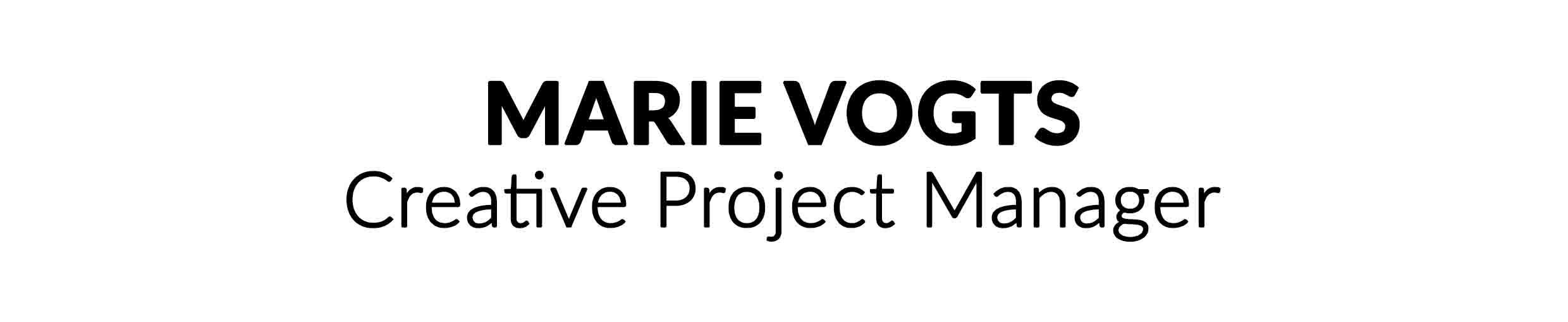 MARIE VOGTS  -  Creative Project Manager
